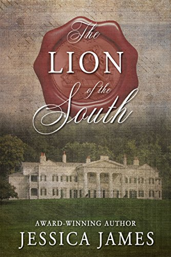 The Lion of the South: A Novel of the Civil War by [James, Jessica]