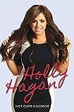 Holly Hagan: Not Quite A Geordie by Holly Hagan (2015-09-15)