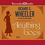 Anything Goes | Richard S. Wheeler