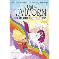 Deals on Uni the Unicorn and the Dream Come True Board Book