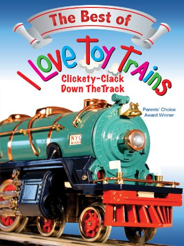 I Love Toy Trains: Clickety-Clack Down the Track