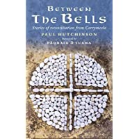 Between the Bells: Stories of Reconciliation from Corrymeela
