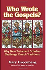 Who Wrote the Gospels? Why New Testament Scholars Challenge Church Traditions Paperback