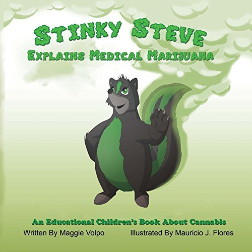 [ Stinky Steve Explains Medical Marijuana: An Educational Children's Book about Cannabis By Volpo, Maggie ( Author ) Paperback 2013 ] ebook
