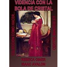 VIDENCIA CON LA BOLA DE CRISTAL (COMO HACER... nº 1) (Spanish Edition)