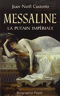 Messaline, la putain impériale par Jean-Noël Castorio