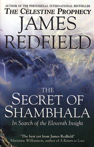 The Secret Of Shambhala: In Search Of The Eleventh Insight by James Redfield (2-Nov-2000) Paperback