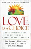 img - for Love Is a Choice: The Definitive Book on Letting Go of Unhealthy Relationships book / textbook / text book