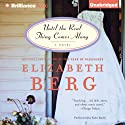 Until the Real Thing Comes Along: A Novel Audiobook by Elizabeth Berg Narrated by Kate Rudd