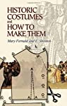 Historic costumes and how to make them par Fernald