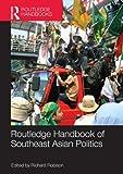 Routledge Handbook of Southeast Asian Politics, , 0415716519
