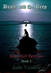 Saltwater Secrets, Book 2: Death and the Deep
