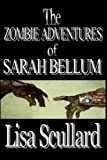 The Zombie Adventures of Sarah Bellum, Lisa Scullard, 1481194739