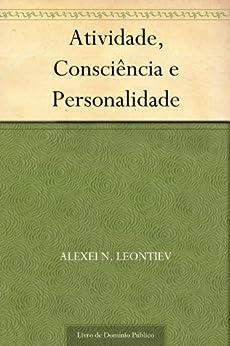 Atividade Consciência e Personalidade por [Leontiev, Alexei N.]