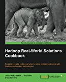 Hadoop Real World Solutions Cookbook, J. Owens and B. Femiano, 1849519129