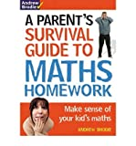 img - for [(Parent's Survival Guide to Maths Homework: Make Sense of Your Kid's Maths )] [Author: Andrew Brodie] [Apr-2010] book / textbook / text book