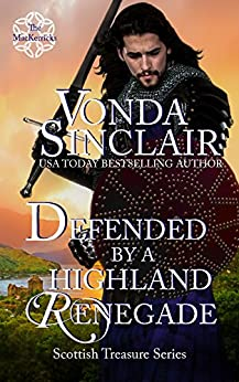 Defended by a Highland Renegade (Scottish Treasure Book 2) by [Sinclair, Vonda]
