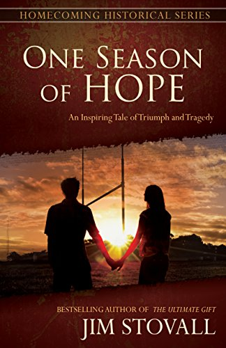 One Season of Hope: An Inspiring Tale of Triumph and Tragedy (Homecoming Historical Series) by [Stovall, Jim]