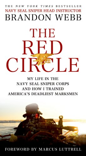 The Red Circle: My Life in the Navy SEAL Sniper Corps and How I Trained America's Deadliest Marksmen  (Best Sniper School In The World)