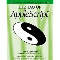 The Tao of Applescript : BMUG's Guide to Macintosh Scripting by Schneider, Derrick; Holmes, Tim; Hansen, Hans (1993) Paperback