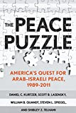 img - for The Peace Puzzle: America's Quest for Arab-Israeli Peace, 1989 2011 book / textbook / text book