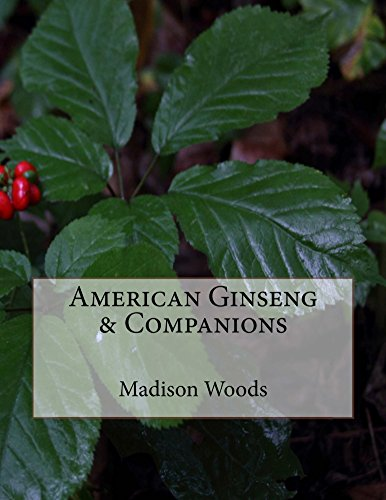 (American Ginseng & Companions (Into the Ginseng Wood Book 4))