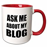 3dRose InspirationzStore Typography - Ask me about my Blog - self-promotion text for blogger - advertising advert promoting advertise - 11oz Two-Tone Red Mug (mug_161915_5)