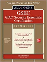 GSEC GIAC Security Essentials Certification All-in-One Exam Guide Front Cover