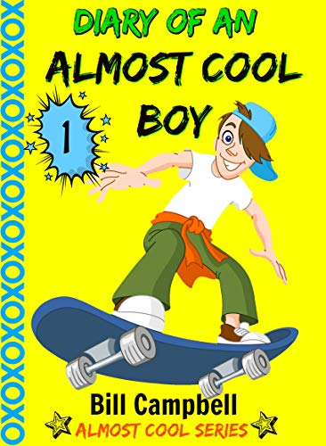 Diary of an Almost Cool Boy - Book 1 (Not Wimpy or a Dork, just an Almost Cool Kid!): Funny book - Girls and Boys ages 7-11