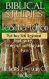Biblical Studies Teacher Edition Part Two: New Testament (OT and NT Biblical Studies Student and Teacher Editions Book 3)