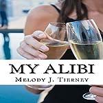 My Alibi   Melody J. Tierney