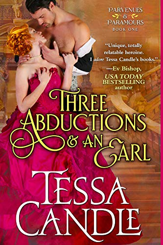 Three Abductions and an Earl: A Regency Romance Novel (Parvenues & Paramours Book 1)