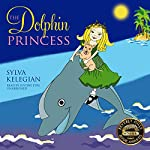 The Dolphin Princess   Sylva Kelegian