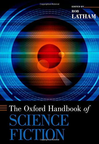 The Oxford Handbook of Science Fiction (Oxford Handbooks)