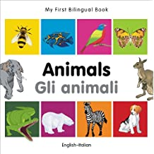 My First Bilingual Book–Animals (English–Italian)