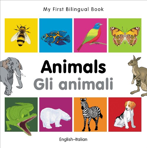 My First Bilingual Book–Animals (English–Italian) (Italian and English Edition)