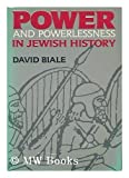 Power and Powerlessness in Jewish History, David Biale, 0805240152