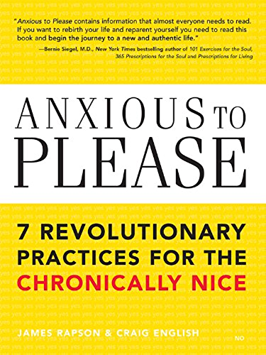 Anxious to Please: 7 Revolutionary Practices for the Chronically Nice (English Edition)