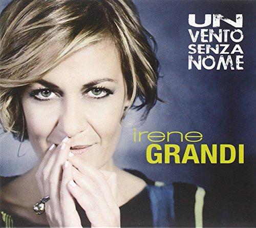 Irene Grandi - Un Vento Senza Nome - Zortam Music