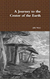 A Journey to the Center of the Earth (Annotated)