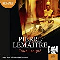 Travail soigné (Camille Verhœven 1) Audiobook by Pierre Lemaitre Narrated by Jacques Frantz