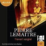 Travail soigné (Camille Verhœven 1) | Pierre Lemaitre