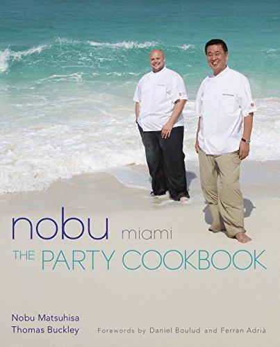 Nobu Miami: The Party Cookbook Nobu Matsuhisa