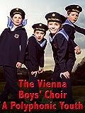 The Vienna Boys' Choir - A Polyphonic Youth