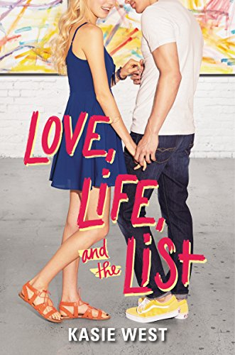 Love, Life, and the List by [West, Kasie]