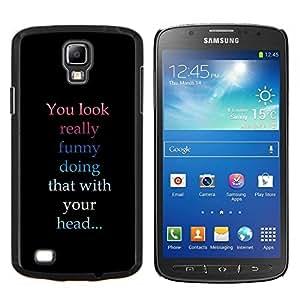 KLONGSHOP // Cubierta de piel con cierre a presión Shell trasero duro de goma Protección Caso - Usted parece divertido - Samsung Galaxy S4 Active i9295 //
