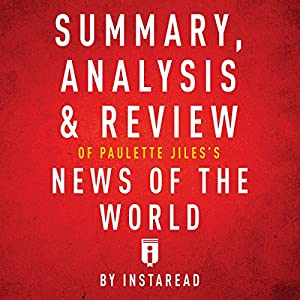 Summary, Analysis & Review of Paulette Jiles's News of the World by Instaread Audiobook