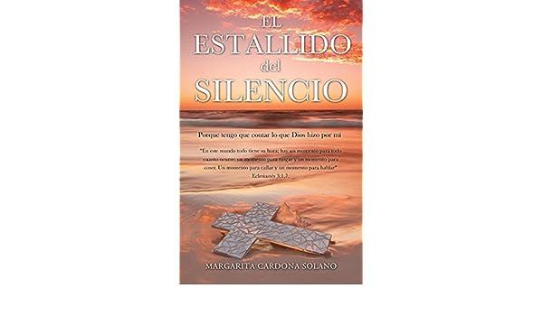 El Estallido del Silencio: Porque tengo que contar lo que ...