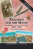 Reaching for the Moon: More Diaries of a Roaring Twenties Teen (1927-1929)