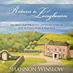 Return to Longbourn: The Next Chapter in the Continuing Story of Jane Austen's Pride and Prejudice | Shannon Winslow